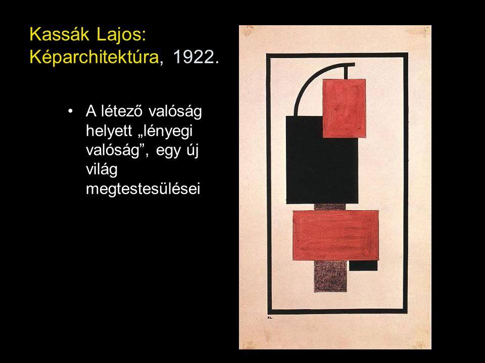 """Kassák Lajos: Képarchitektúra, 1922. A létező valóság helyett """"lényegi valóság"""", egy új világ megtestesülései"""