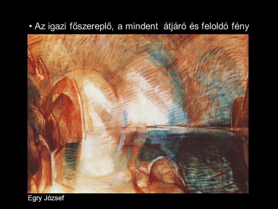 Az igazi főszereplő, a mindent átjáró és feloldó fény Egry József