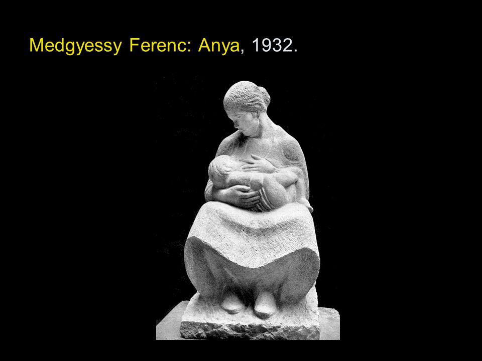 Medgyessy Ferenc: Anya, 1932.