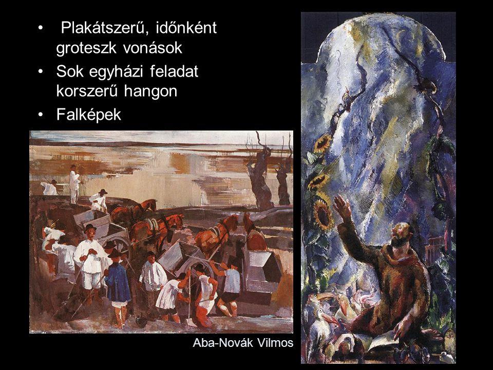 Aba-Novák Vilmos Plakátszerű, időnként groteszk vonások Sok egyházi feladat korszerű hangon Falképek