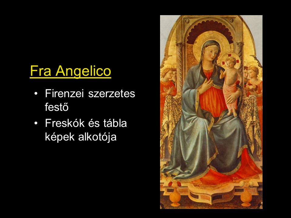 Fra Angelico Firenzei szerzetes festő Freskók és tábla képek alkotója