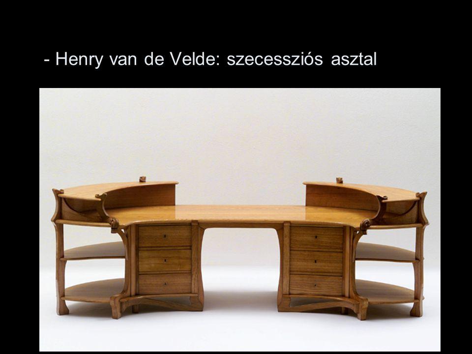 - Henry van de Velde: szecessziós asztal