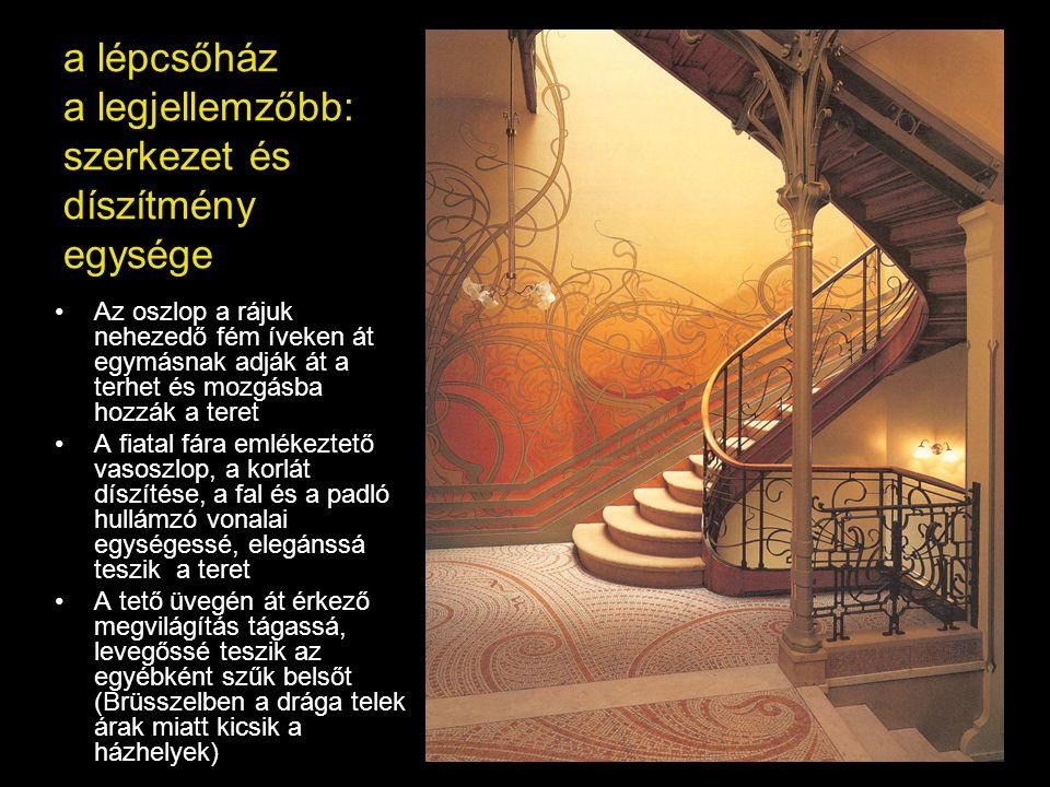 a lépcsőház a legjellemzőbb: szerkezet és díszítmény egysége Az oszlop a rájuk nehezedő fém íveken át egymásnak adják át a terhet és mozgásba hozzák a