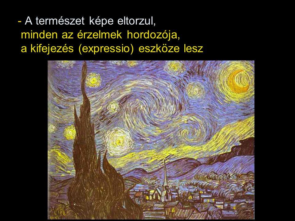 - A természet képe eltorzul, minden az érzelmek hordozója, a kifejezés (expressio) eszköze lesz