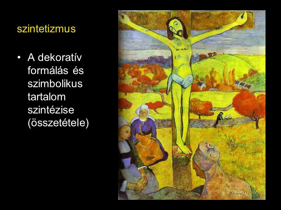 szintetizmus A dekoratív formálás és szimbolikus tartalom szintézise (összetétele)