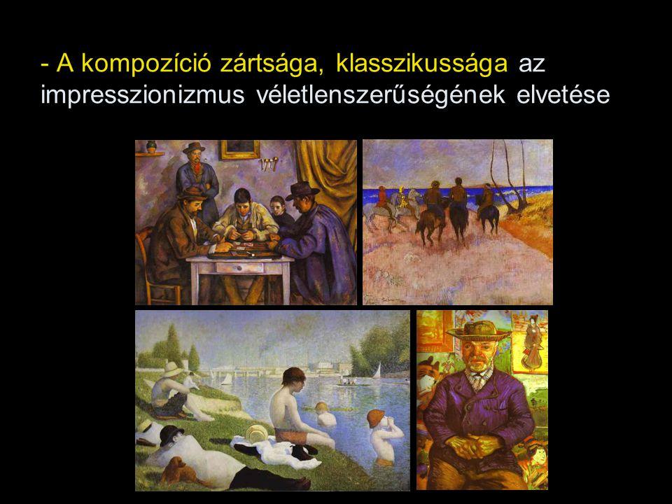 - A kompozíció zártsága, klasszikussága az impresszionizmus véletlenszerűségének elvetése