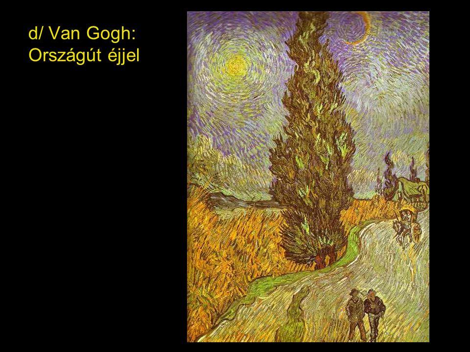d/ Van Gogh: Országút éjjel
