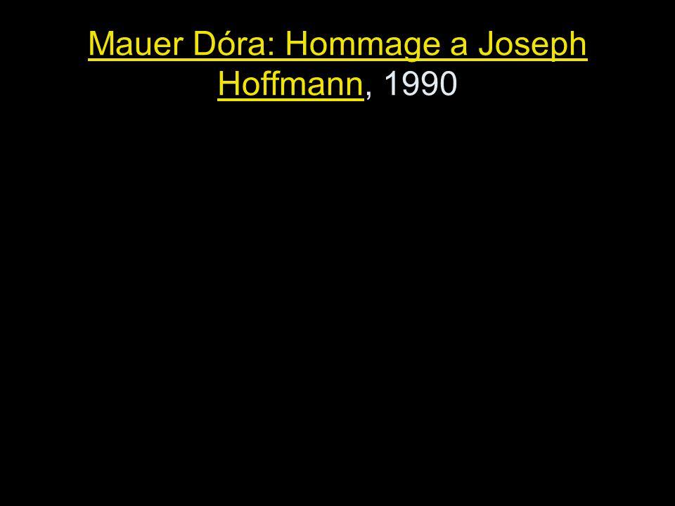 Mauer Dóra: Hommage a Joseph Hoffmann, 1990