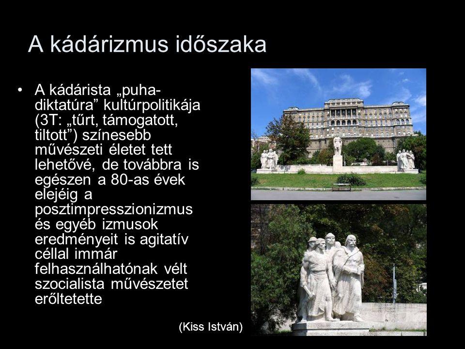 A posztmodern kor A kádárizmus agóniája még nyitottabb lehetőségeket teremtett már a rendszerváltás előtt is a magyar képzőművészetben A 80-as évek elejétől nálunk is beköszönt a posztmodern (pl.