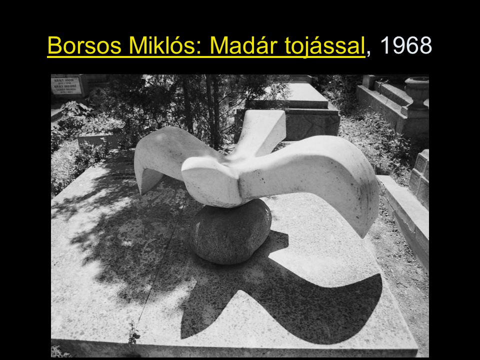 Borsos Miklós: Madár tojással, 1968