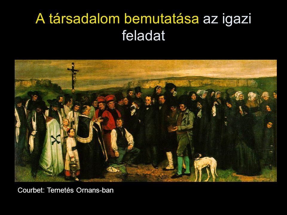 A társadalom bemutatása az igazi feladat Courbet: Temetés Ornans-ban
