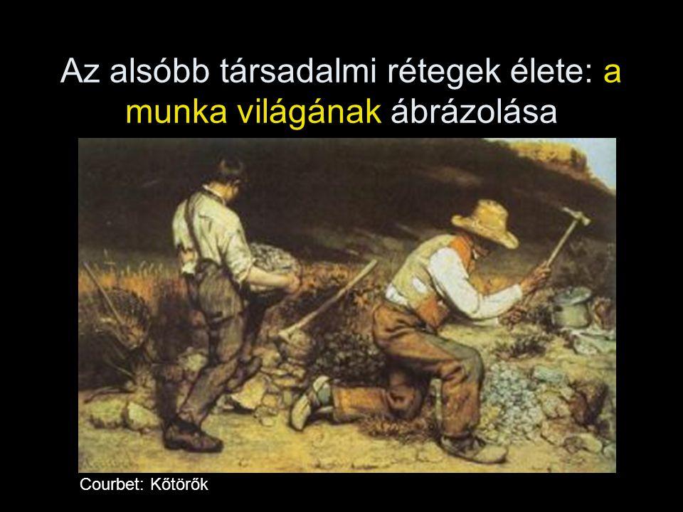 Az alsóbb társadalmi rétegek élete: a munka világának ábrázolása Courbet: Kőtörők