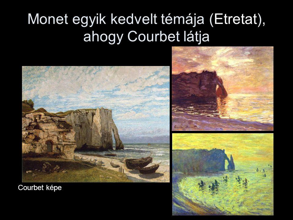 Monet egyik kedvelt témája (Etretat), ahogy Courbet látja Courbet képe