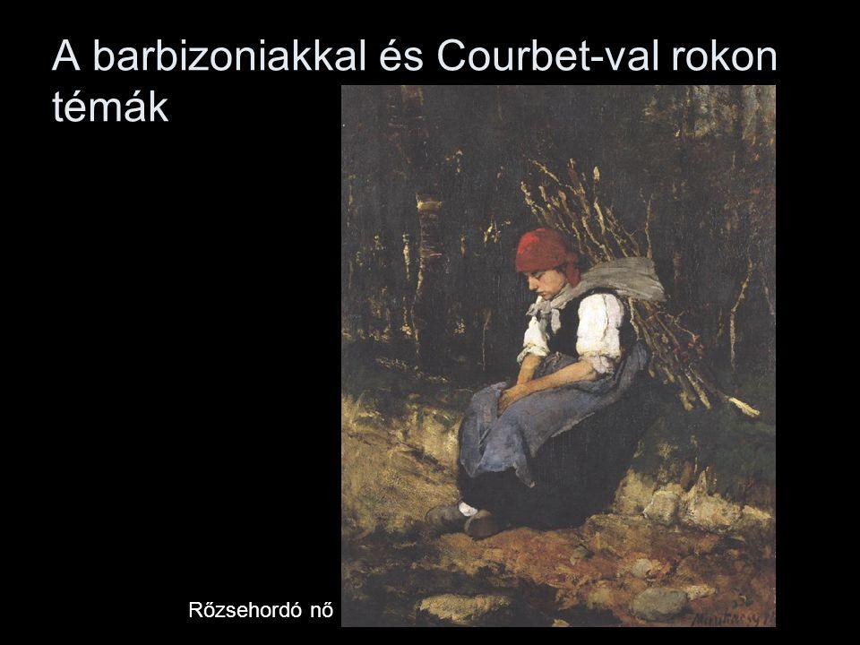 A barbizoniakkal és Courbet-val rokon témák Rőzsehordó nő