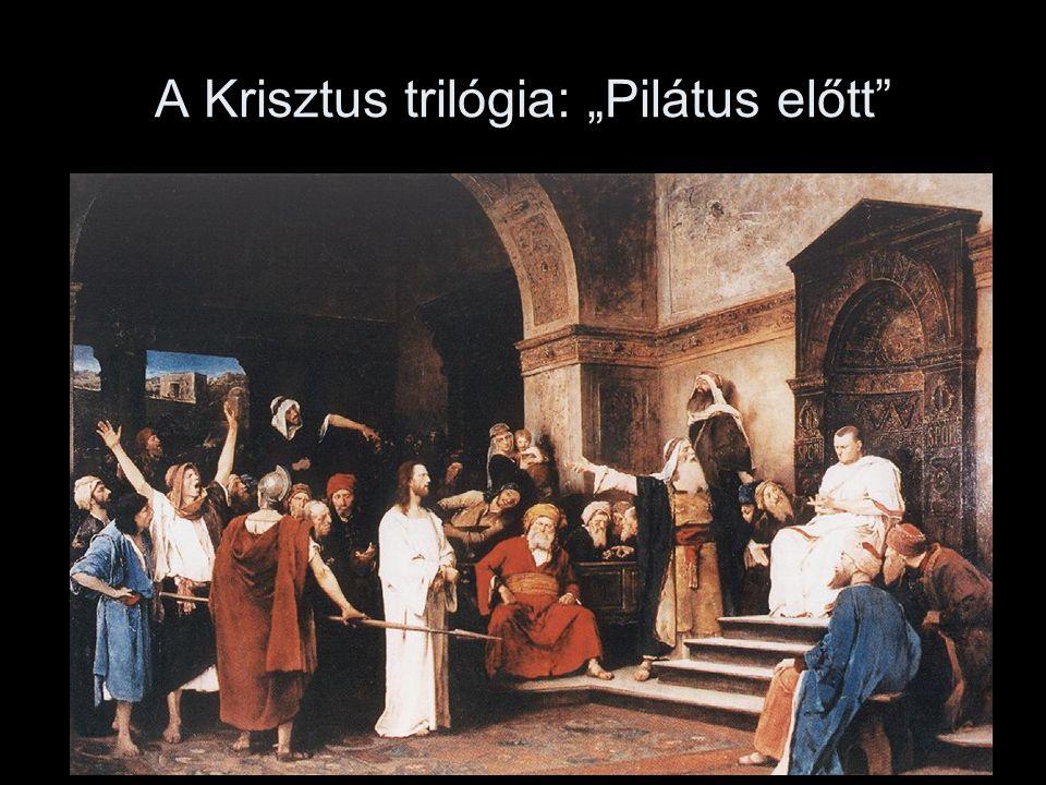 """A Krisztus trilógia: """"Pilátus előtt"""""""