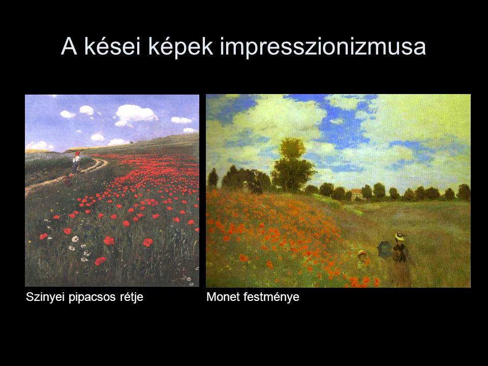 A kései képek impresszionizmusa Szinyei pipacsos rétjeMonet festménye