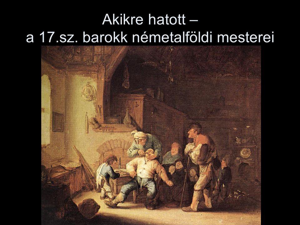 Akikre hatott – a 17.sz. barokk németalföldi mesterei