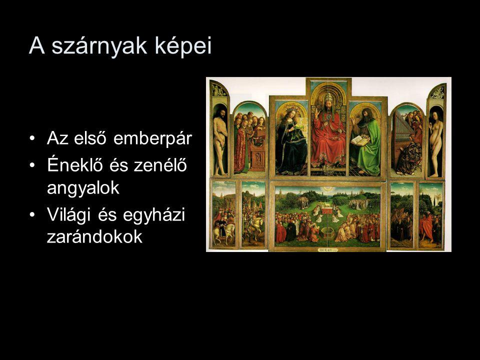 A szárnyak képei Az első emberpár Éneklő és zenélő angyalok Világi és egyházi zarándokok