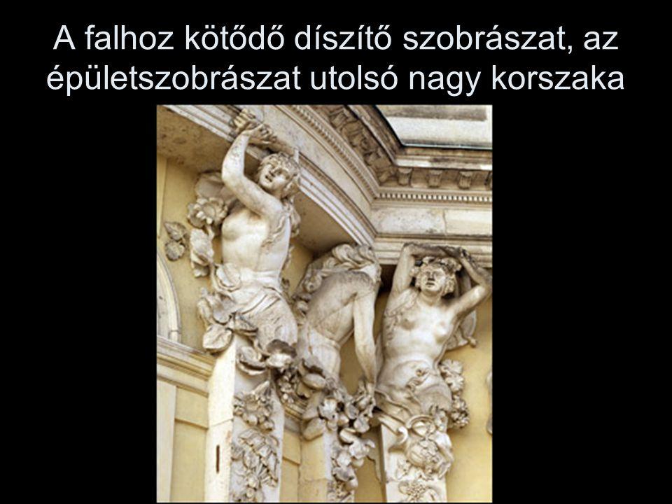 A falhoz kötődő díszítő szobrászat, az épületszobrászat utolsó nagy korszaka
