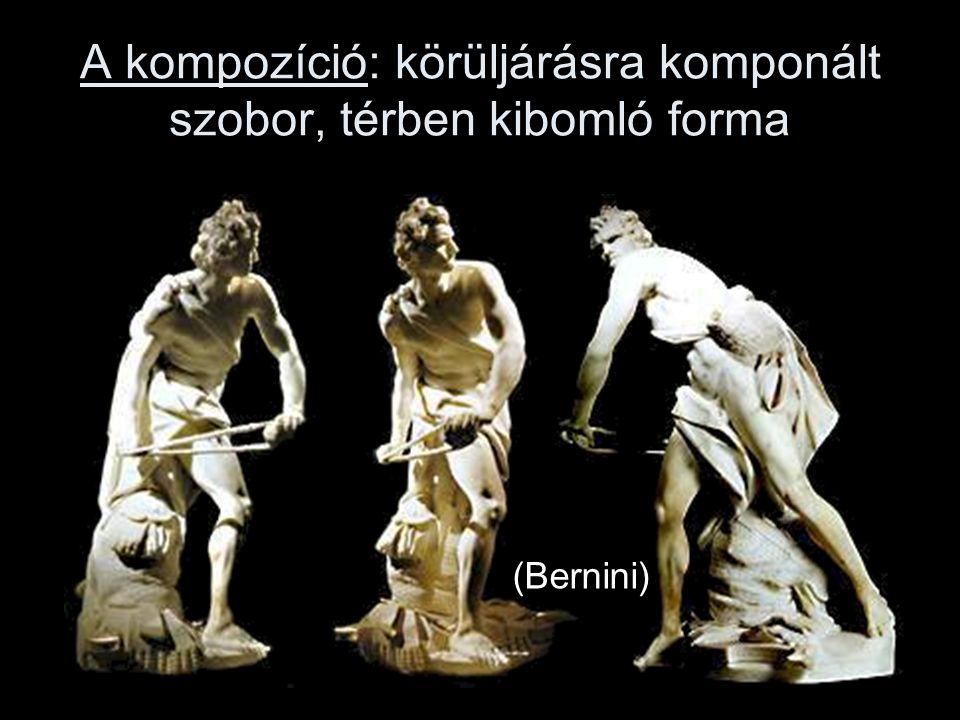 A kompozíció: körüljárásra komponált szobor, térben kibomló forma (Bernini)