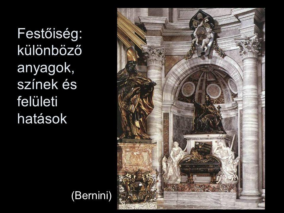 Festőiség: különböző anyagok, színek és felületi hatások (Bernini)