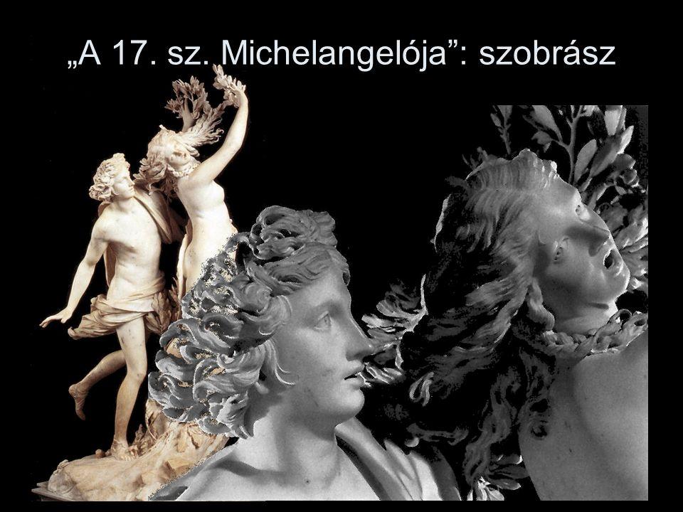 """""""A 17. sz. Michelangelója"""": szobrász"""