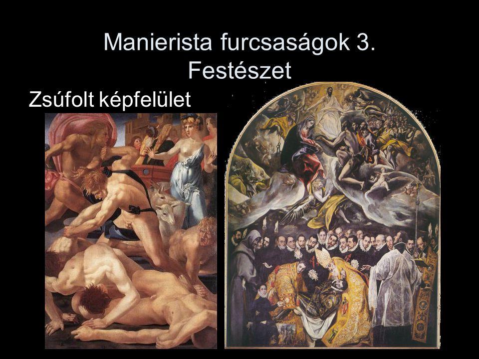 Manierista furcsaságok 3. Festészet Zsúfolt képfelület
