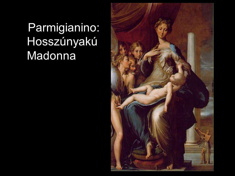 Parmigianino: Hosszúnyakú Madonna