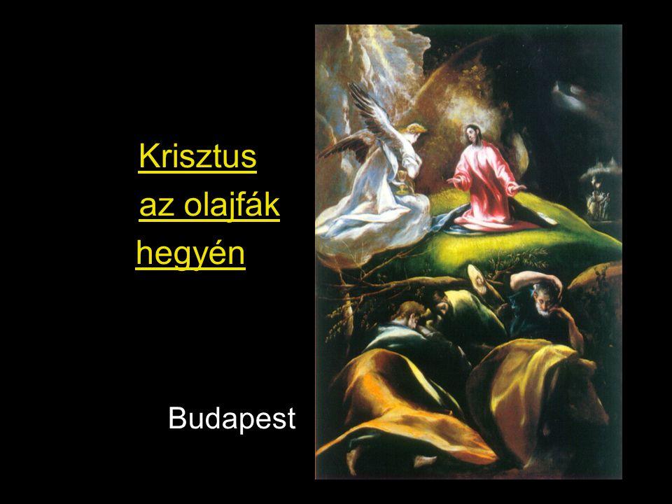 Krisztus az olajfák hegyén Budapest
