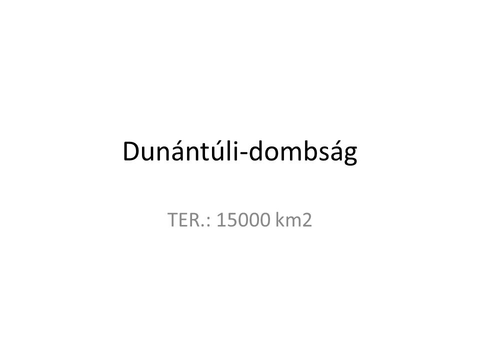 Kialakulása A Pannon tenger levonulása után nem süllyedt, ezért a folyók feldarabolták (határai: Zala, Balaton, Sió, Duna - Sárköz, Dráva) Alap: 500-2000m pannon rög felette pleisztocén homok, lösz Jellemzői: ÉNY-DK szerkezeti vonalak Somogyban dombsági vízválasztó (Addig Drávába futó folyók a Balaton kialakulása miatt elfordultak)