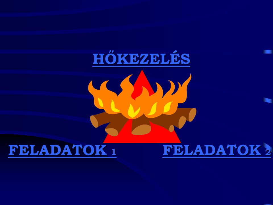 HŐKEZELÉS FELADATOK 1 FELADATOK 1 FELADATOK 2 FELADATOK 2