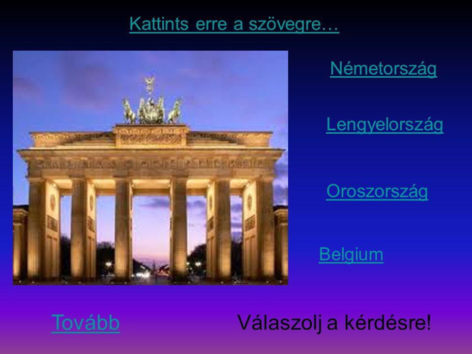 Németország Lengyelország Oroszország Belgium Tovább Válaszolj a kérdésre.