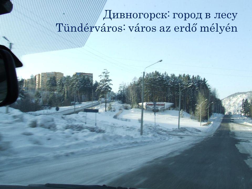 Дивногорск: город в лесу Tündérváros: város az erdő mélyén