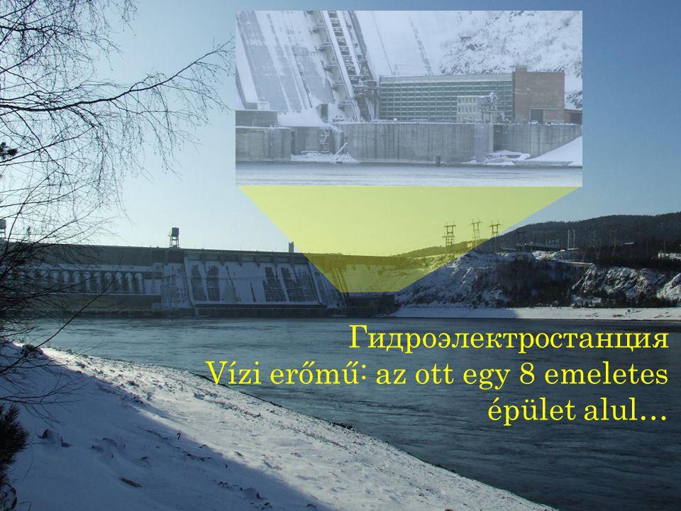 Гидроэлектростанция Vízi erőmű: az ott egy 8 emeletes épület alul…