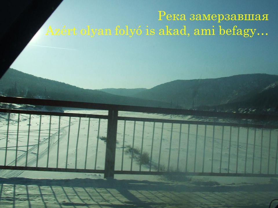 Река замерзавшая Azért olyan folyó is akad, ami befagy…