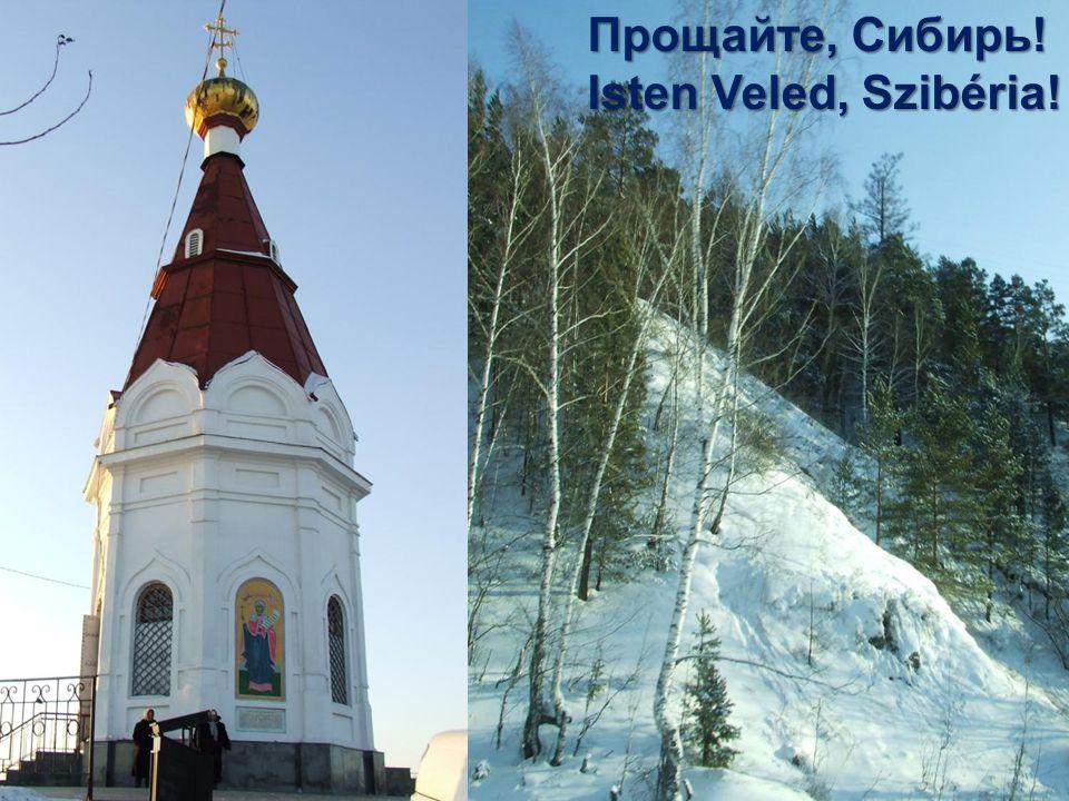 Прощайте, Сибирь! Isten Veled, Szibéria!
