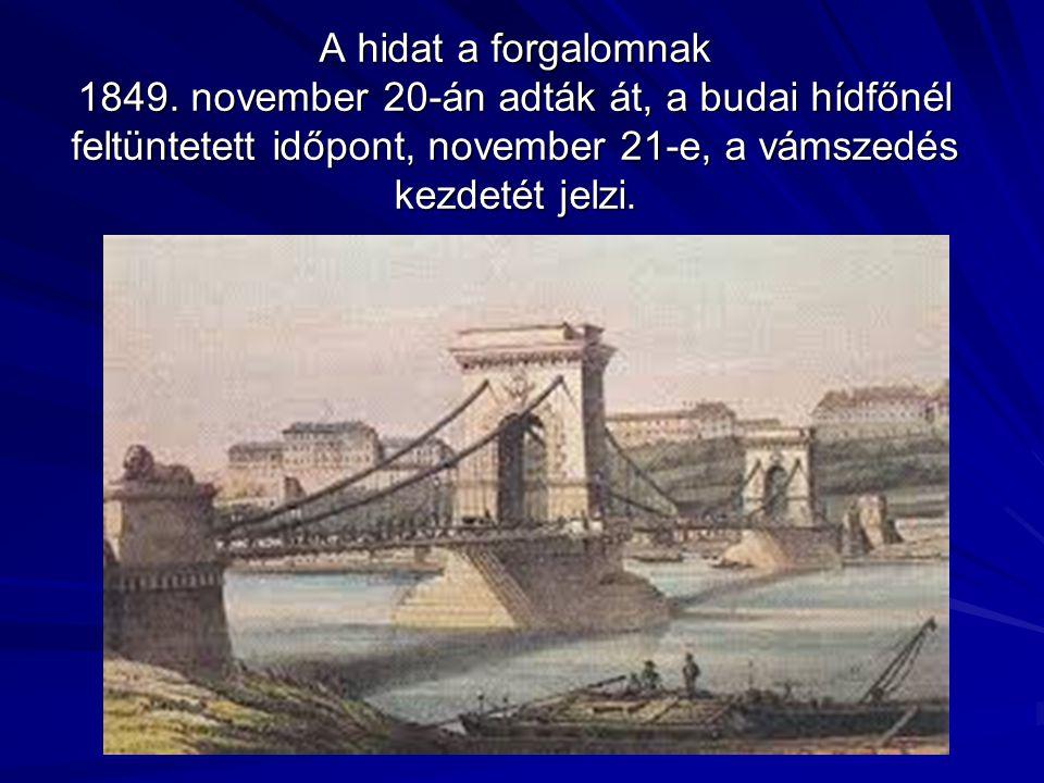 A hidat a forgalomnak 1849.