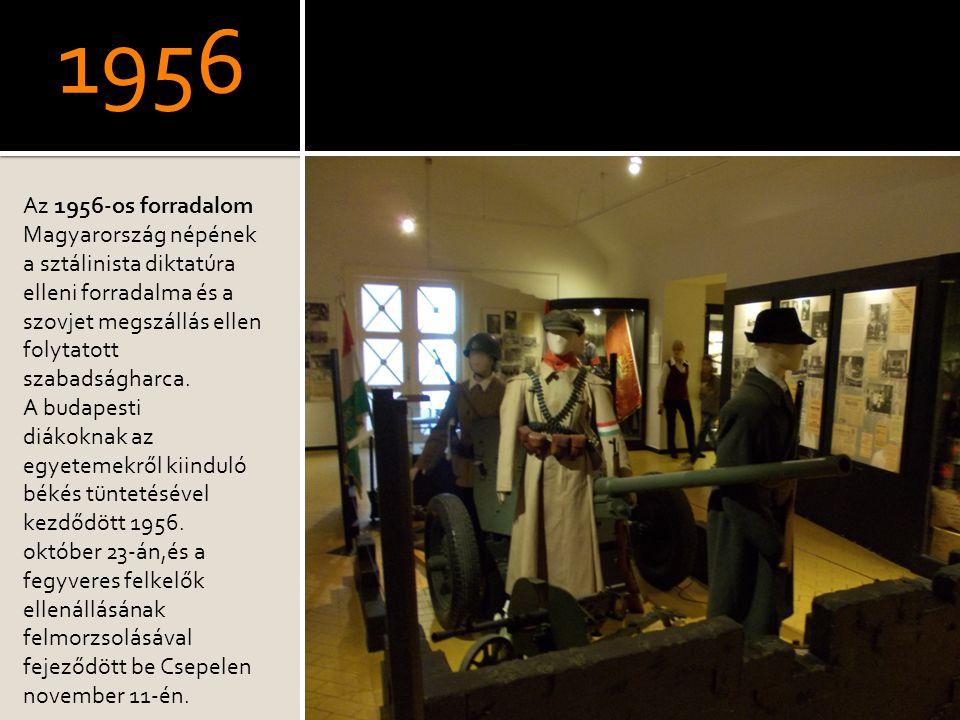 1956 Az 1956-os forradalom Magyarország népének a sztálinista diktatúra elleni forradalma és a szovjet megszállás ellen folytatott szabadságharca. A b