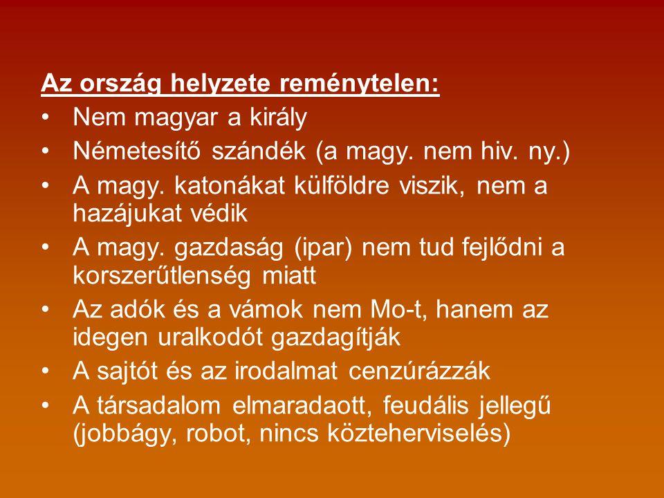 Az ország helyzete reménytelen: Nem magyar a király Németesítő szándék (a magy.