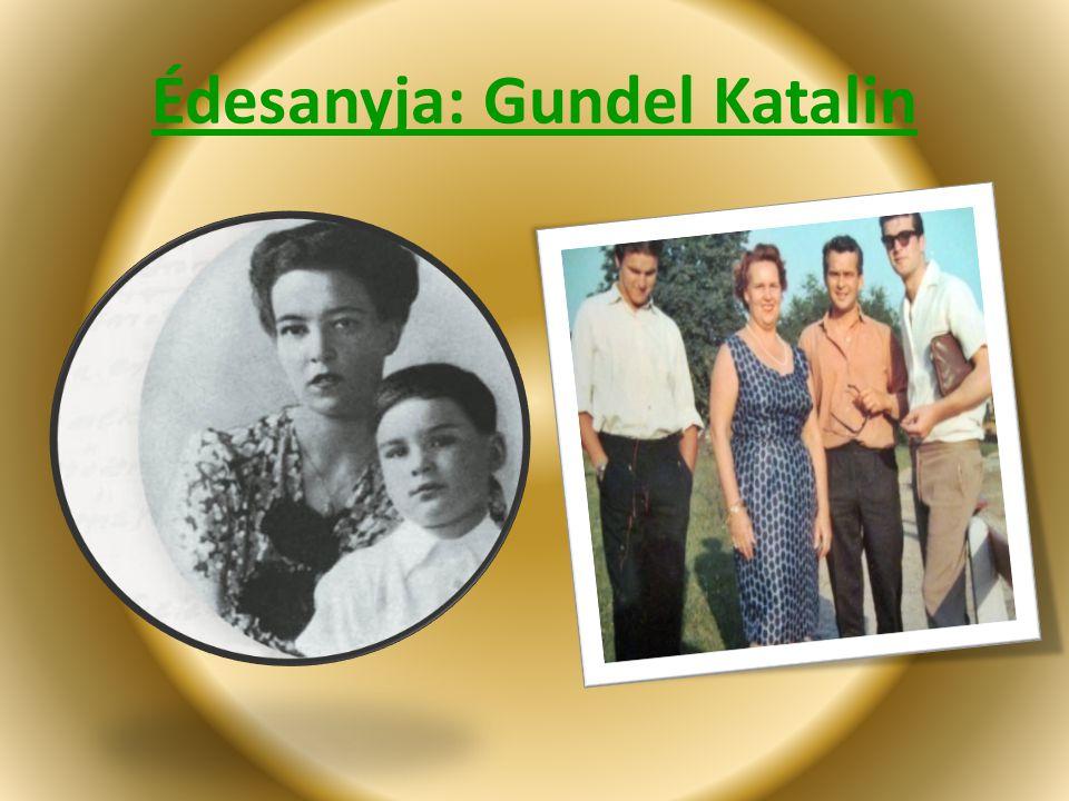 Édesanyja: Gundel Katalin