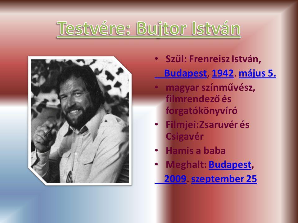 Szül: Frenreisz István, Budapest Budapest, 1942. május 5.1942május 5.