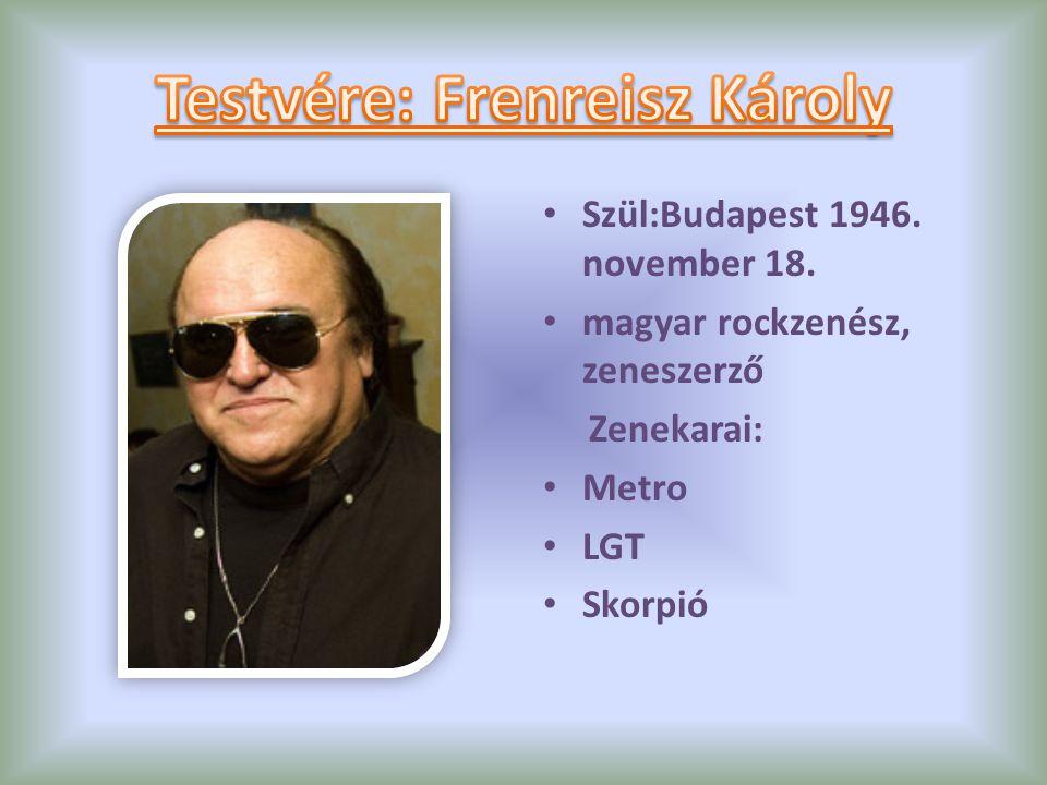 Szül:Budapest 1946. november 18. magyar rockzenész, zeneszerző Zenekarai: Metro LGT Skorpió