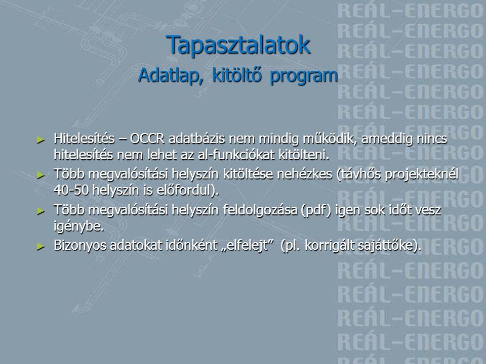 Tapasztalatok Adatlap, kitöltő program ► Hitelesítés – OCCR adatbázis nem mindig működik, ameddig nincs hitelesítés nem lehet az al-funkciókat kitölte