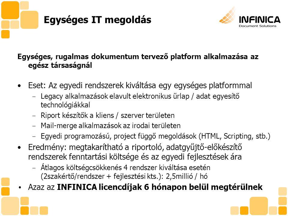Egységes, rugalmas dokumentum tervező platform alkalmazása az egész társaságnál Eset: Az egyedi rendszerek kiváltása egy egységes platformmal  Legacy