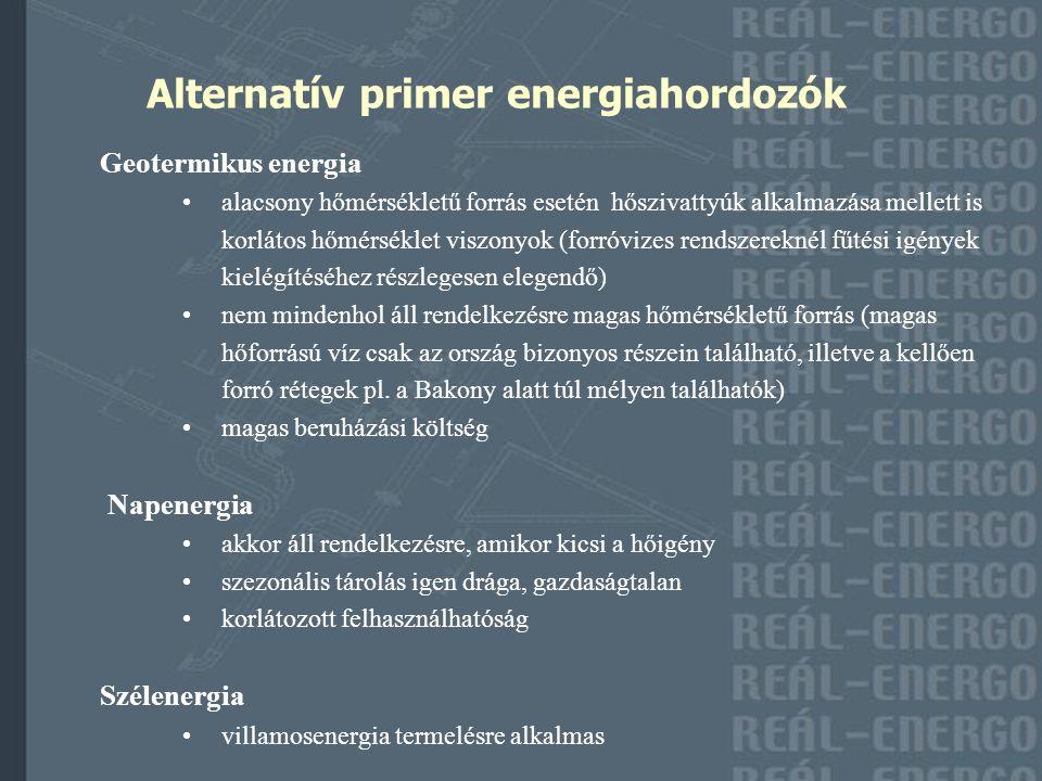 Alternatív primer energiahordozók Geotermikus energia alacsony hőmérsékletű forrás esetén hőszivattyúk alkalmazása mellett is korlátos hőmérséklet vis