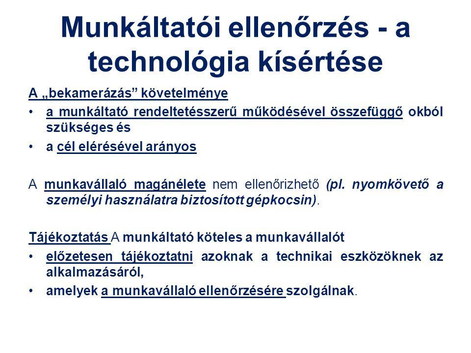 """Munkáltatói ellenőrzés - a technológia kísértése A """"bekamerázás"""" követelménye a munkáltató rendeltetésszerű működésével összefüggő okból szükséges és"""