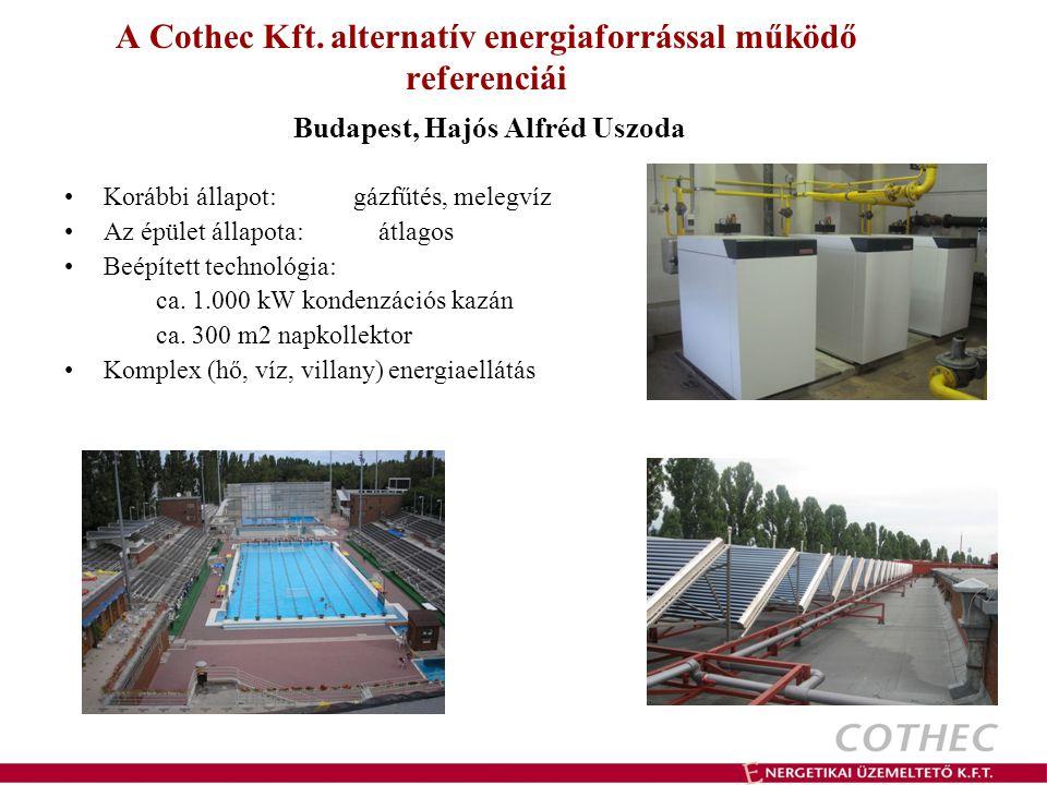 Budapest, Hajós Alfréd Uszoda Korábbi állapot: gázfűtés, melegvíz Az épület állapota: átlagos Beépített technológia: ca. 1.000 kW kondenzációs kazán c