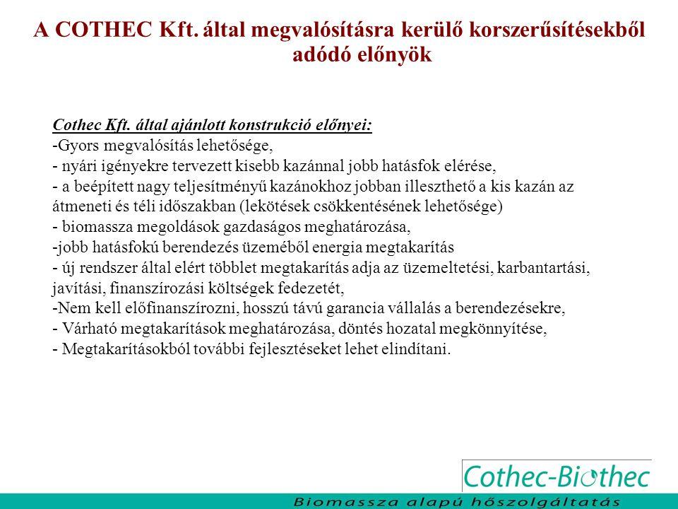 A COTHEC Kft. által megvalósításra kerülő korszerűsítésekből adódó előnyök Cothec Kft. által ajánlott konstrukció előnyei: -Gyors megvalósítás lehetős