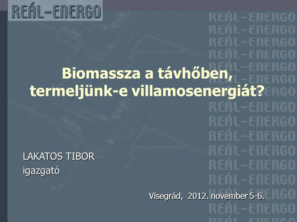 LAKATOS TIBOR igazgató Visegrád, 2012. november 5-6.