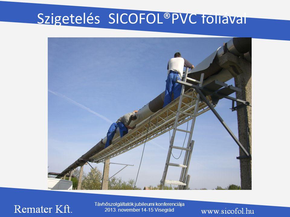 Szigetelés SICOFOL®PVC fóliával Távhőszolgáltatók jubileumi konferenciája 2013. november 14-15 Visegrád